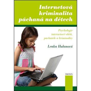 Internetová kriminalita páchaná na dětech (978-80-7387-545-9)