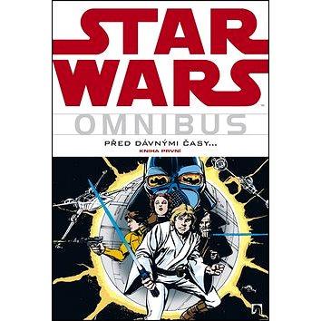 Star Wars Omnibus Před dávnými časy ...: Kniha první (978-80-7461-211-4)