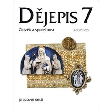 Dějepis 7 Středověk Pracovní sešit: Člověk a společnost (978-80-7230-284-0)