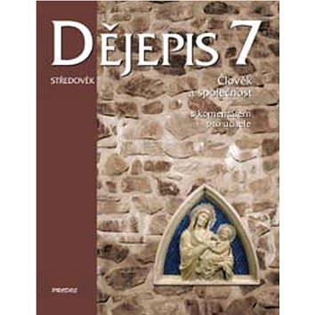 Dějepis 7 Středověk: Člověk a společnost. S komentářem pro učitele (978-80-7230-283-3)