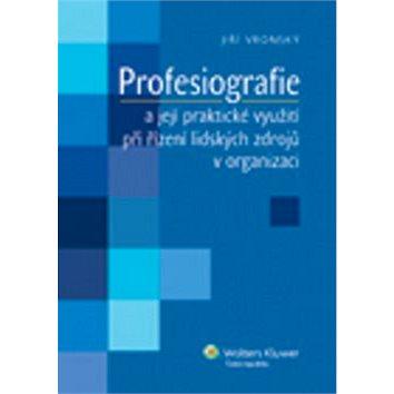 Profesiografie a její praktické využití při řízení lidských zdrojů v organizaci (978-80-7357-747-6)