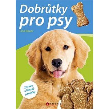 Dobrůtky pro psy: Zdravé a lákavé pamlsky (978-80-264-0091-2)