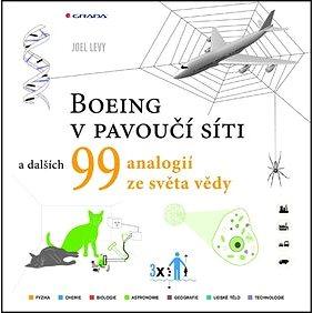 Boeing v pavoučí síti: a dalších 99 vědeckých analogií (978-80-247-4322-6)