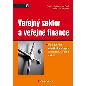 Veřejný sektor a veřejné finance: Financování nepodnikatelských a podnikatelských aktivit (978-80-247-3228-2)
