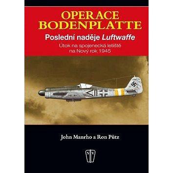 Operace Bodenplatte: Poslední naděje Luftwaffe (978-80-206-1247-2)