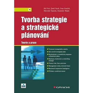 Tvorba strategie a strategické plánování: Teorie a praxe (978-80-247-3985-4)