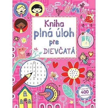 Kniha plná úloh pre dievčatá: S viac ako 400 samolepkami (978-80-8107-527-8)