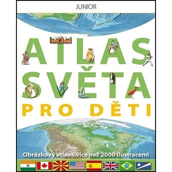JUNIOR Atlas světa pro děti: Obrázkový atlas s více než 2000 ilustracemi (978-80-7267-438-1)
