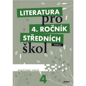 Literatura pro 4. ročník SŠ zkrácená verze: Učebnice (978-80-7358-189-3)