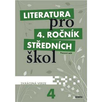 Literatura pro 4. ročník SŠ zkrácená verze: pracovní sešit (978-80-7358-190-9)