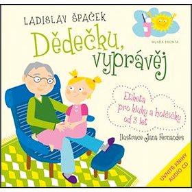 Dědečku, vyprávěj: Etiketa pro kluky a holčičky od tří let + CD (978-80-204-2810-3)