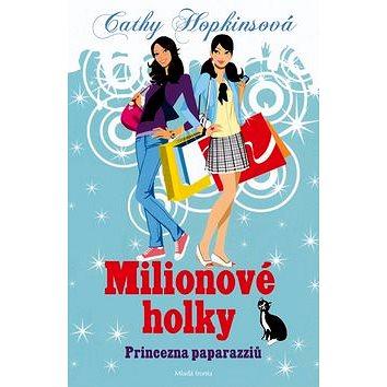 Milionové holky: Princezna paparazziů (978-80-204-2787-8)