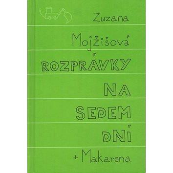 Rozprávky na sedem dní + Makarena (978-80-971064-8-5)