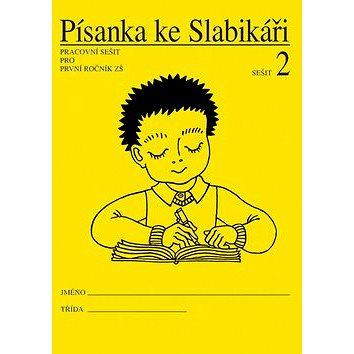 Písanka ke Slabikáři 2: Pracovní sešit pro první ročník ZŠ (859-4-655-4006-5)
