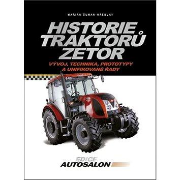 Historie traktorů Zetor: Vývoj, technika, prototypy a unifikované řady (978-80-264-0042-4)
