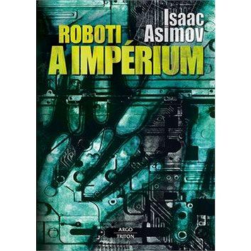 Roboti a impérium (978-80-7387-596-1)