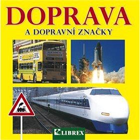 Doprava a dopravní značky (978-80-7228-694-2)