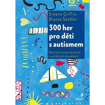 300 her pro děti s autismem: Rozvíjení komunikačních a sociálních dovedností (978-80-262-0177-9)