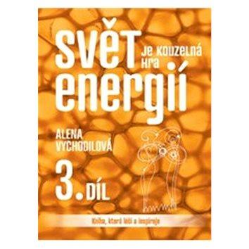 Svět je kouzelná hra energií 3. díl: Kniha, která léčí a inspiruje (978-80-7263-766-9)