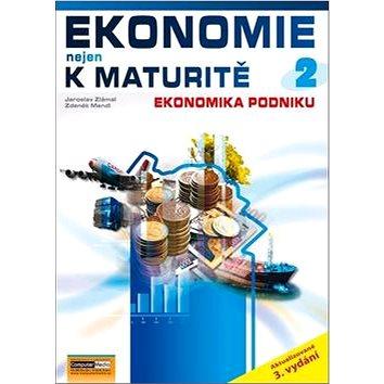 Ekonomie nejen k maturitě 2: Podniková ekonomie (978-80-7402-130-5)