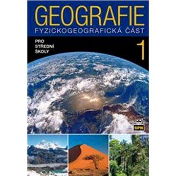 Geografie 1 pro střední školy: Fyzickogeografická část (978-80-7235-519-8)