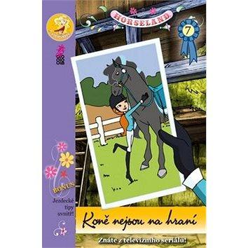 Horseland 7 Koně nejsou na hraní (978-80-7447-157-5)