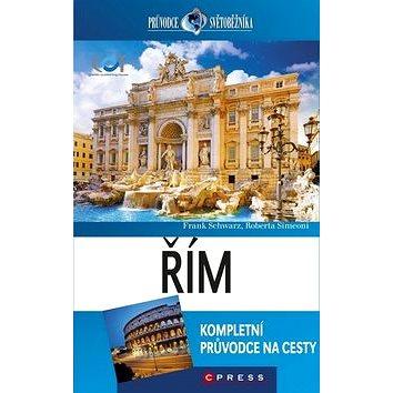 Řím: Kompletní průvodce na cesty (978-80-264-0030-1)