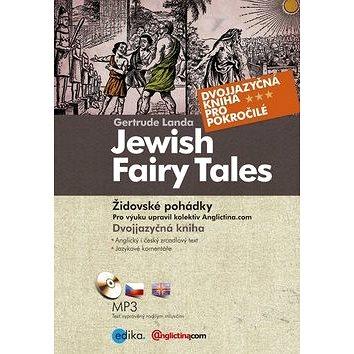 Jewish Fairy Tales Židovské pohádky: Dvojjazyčná kniha + CD (978-80-266-0123-4)