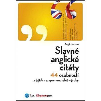 Slavné anglické citáty: 44 osobností a jejich nezapomenutelné výroky (978-80-266-0117-3)