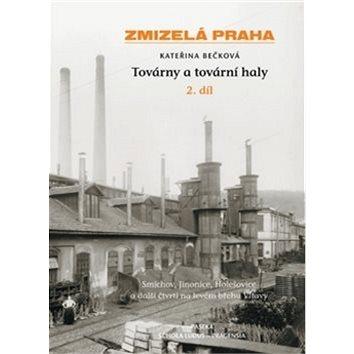 Zmizelá Praha Továrny a tovární haly 2. díl (978-80-7432-255-6)