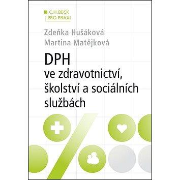 DPH ve zdravotnictví, školství a sociálních službách (v příkladech) (978-80-7400-438-4)