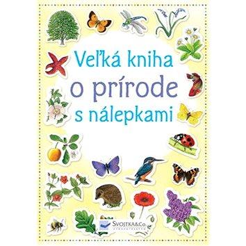 Veľká kniha o prírode s nálepkami (978-80-8107-492-9)