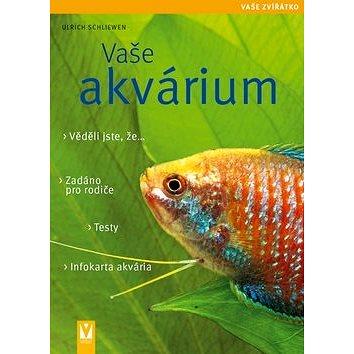 Vaše akvárium (978-80-7236-801-3)
