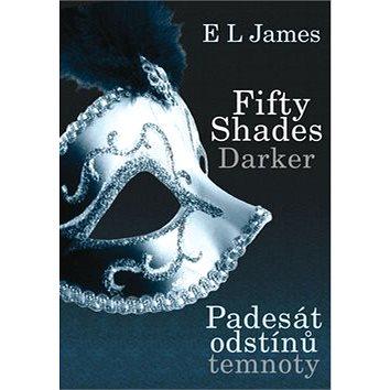 Fifty Shades Darker: Padesát odstínů temnoty (978-80-7388-754-4)