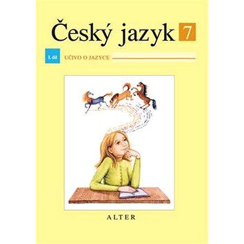 Český jazyk 7 I. díl Učivo o jazyce (978-80-7245-262-0)