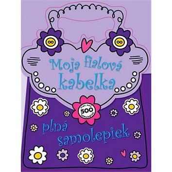 Moja fialová kabelka plná samolepiek (978-80-8107-572-8)
