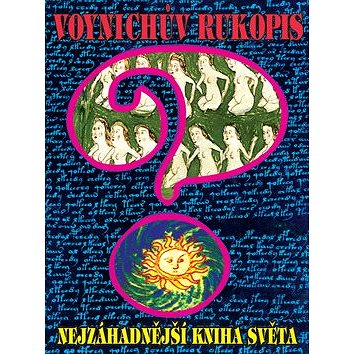 Voynichův rukopis aneb Nejzáhadnější kniha světa (978-80-88969-60-0)