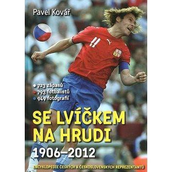 Se lvíčkem na hrudi 1906-2012: 723 zápasů, 793 fotbalistů, 949 fotografií (978-80-7388-724-7)