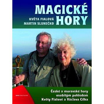 Magické hory: České a moravské hory osobitým pohledem Květy Fialové a Václava Cílka (978-80-7448-027-0)