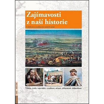 Zajímavosti z naší historie: Události a osobnosti našich zemí (978-80-7346-143-0)