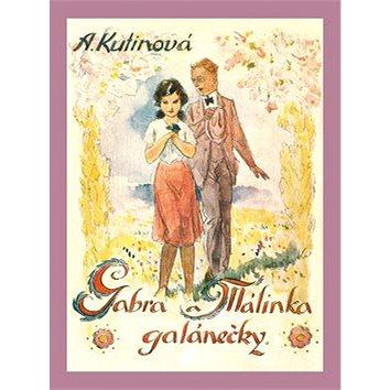 Gabra a Málinka Galánečky (978-80-87393-16-1)