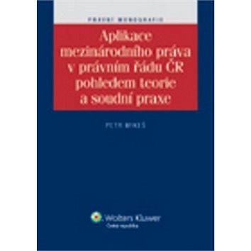 Aplikace mezinárodního práva v právním řádu ČR pohledem teorie a soudní praxe (978-80-7357-929-6)