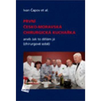 První česko-moravská chirurgická kuchařka: aneb Jak to dělám já (chirurgové sobě) (978-80-7262-946-6)