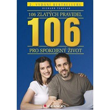 106 zlatých pravidel pro spokojený život: 2. vydání bestselleru (978-80-247-3935-9)
