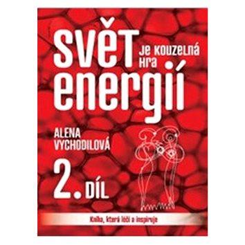 Svět je kouzelná hra energií 2. díl: Kniha, která léčí a inspiruje (978-80-7263-782-9)