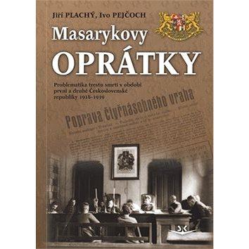Masarykovy oprátky: Problematika trestu smrti v období první a druhé ČR 1918-1939 (978-80-87567-21-0)