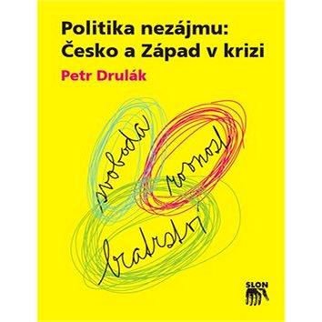 Politika nezájmu: Česko a Západ v krizi (978-80-7419-115-2)