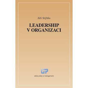 Leadership v organizaci (978-80-905247-5-0)