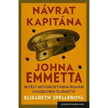 Návrat kapitána Johna Emmetta: Skvělý historický krimi román s nádechem tajemství (978-80-7294-731-7)