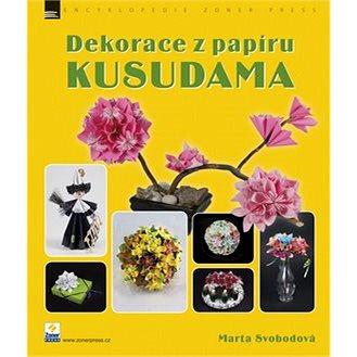 Dekorace z papíru KUSUDAMA (978-80-7413-227-8)